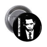 Obama - no mi presidente pins