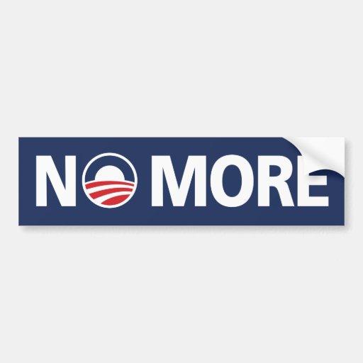"""Obama, """"NO MORE"""" Bumper Sticker"""