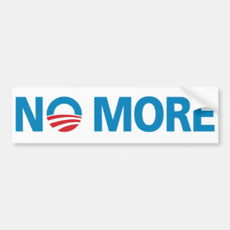 "Obama, ""NO MORE"" Bumper Sticker"