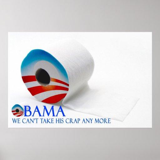 Obama - no podemos tomar su mierda más posters