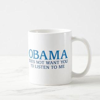Obama no quisiera que usted escuchara mí taza básica blanca
