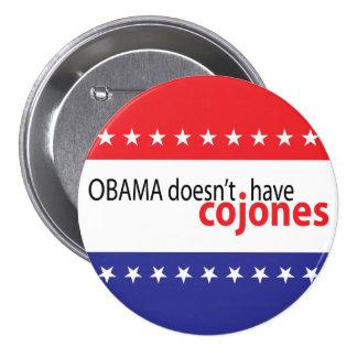 Obama no tiene Cojones Pin Redondo De 3 Pulgadas
