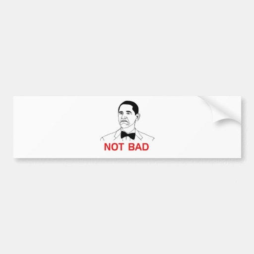 Obama - Not Bad Car Bumper Sticker