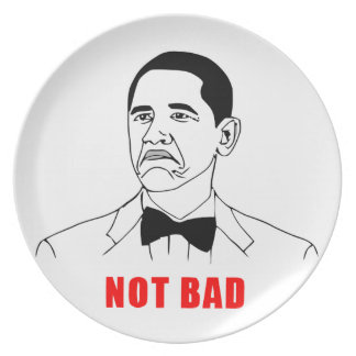 Obama not bad meme rage face comic dinner plate