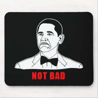 Obama not bad meme rage face comic mouse pad