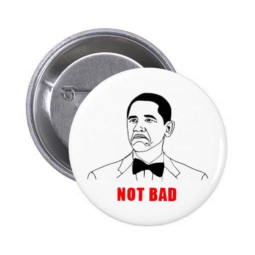 Obama not bad meme rage face comic pinback button
