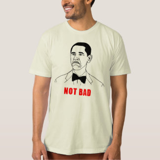Obama not bad meme rage face comic T-Shirt