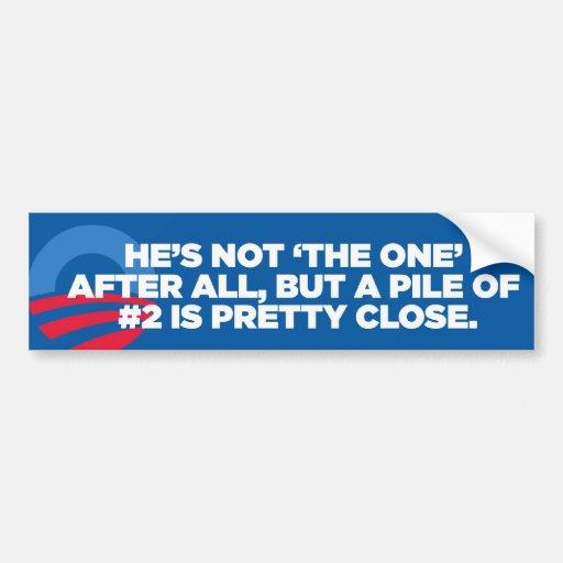 Obama Not 'The One', A Pile Of #2 bumper sticker Car Bumper Sticker
