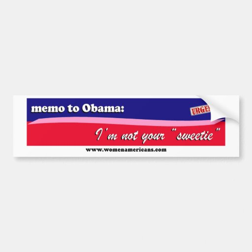 Obama: not your sweetie car bumper sticker