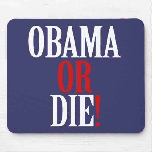 Obama o muere alfombrilla de raton