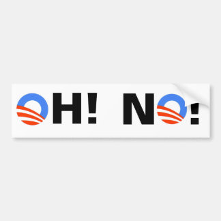 Obama OH! NO! Car Bumper Sticker
