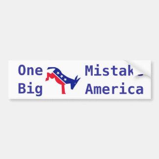 Obama: One Big A$$ Mistake America Bumper Sticker