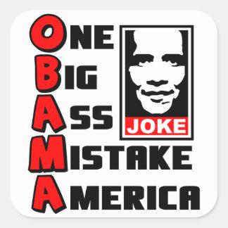 Obama: One Big A$$ Mistake America! Square Sticker