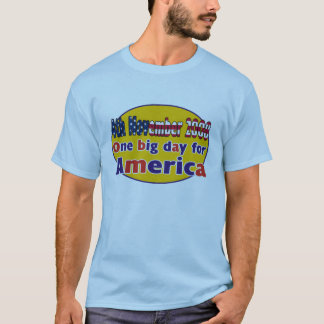 Obama - One big day for America T-Shirt