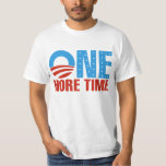 Obama: One More Time Shirt