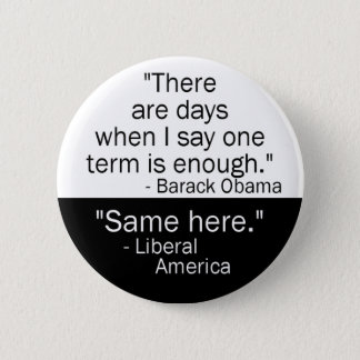 Obama One Term Button