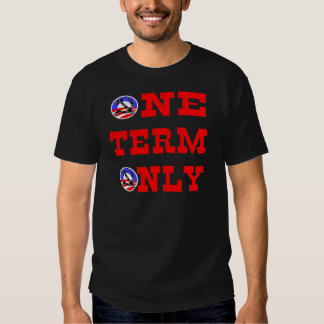 Obama One Term Only Shirt