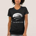 Obama One World Order Tee Shirts
