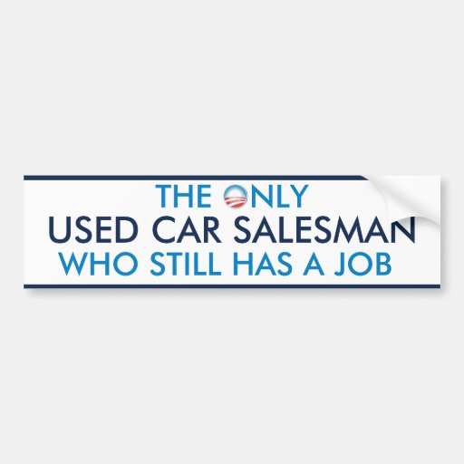 Obama Only Car Salesman With a Job Car Bumper Sticker