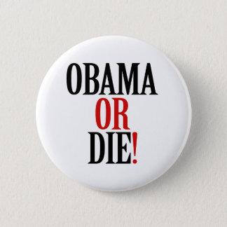 Obama or Die Button
