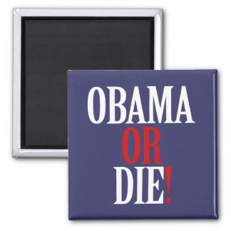 Obama or Die Magnet