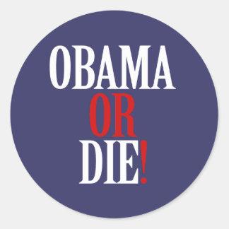 Obama or Die Sticker