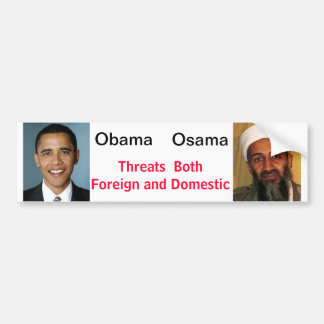 Obama/Osama Threats Foreign and Domestic Car Bumper Sticker