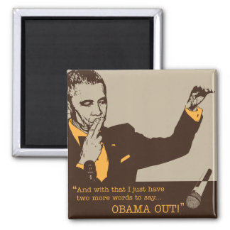 """""""Obama Out"""" 2 Inch Square Magnet"""