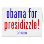 Obama para el presidizzle felicitación