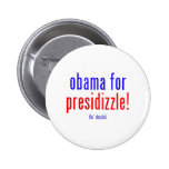 Obama para el presidizzle pins