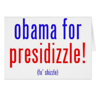 Obama para el presidizzle tarjeta de felicitación