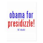 Obama para el presidizzle tarjetas postales