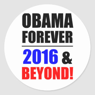 Obama para siempre ¡2016 y más allá pegatina