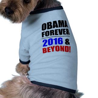 Obama para siempre ¡2016 y más allá ropa de mascota
