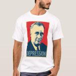 Obama parody poster shirt: Depression (FDR) T-Shirt