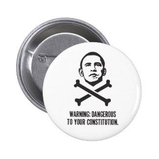 Obama: Peligroso a su botón de la constitución Pin Redondo De 2 Pulgadas