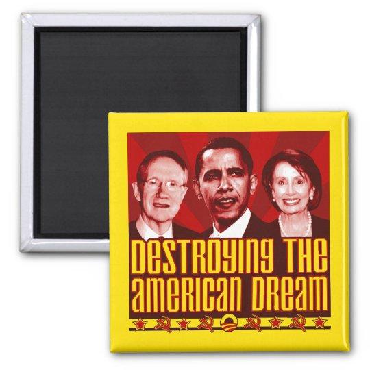 Obama Pelosi Reid - Destroying the American Dream 2 Inch Square Magnet