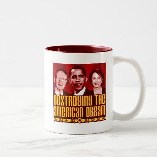 Obama Pelosi Reid - Destroying the American Dream Coffee Mugs