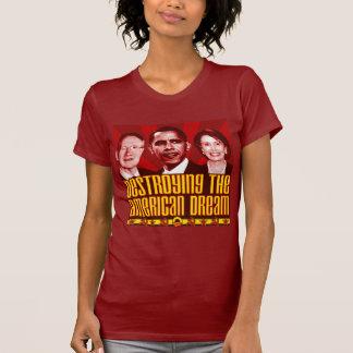 Obama Pelosi Reid - Destroying the American Dream Shirt