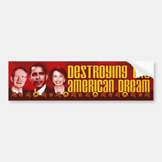 Obama Pelosi Reid - destrucción del sueño american Pegatina Para Auto