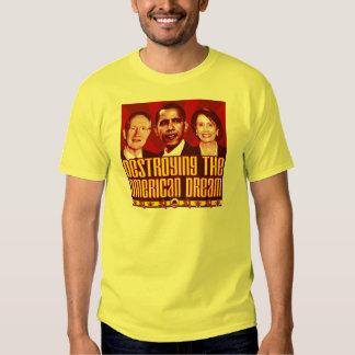 Obama Pelosi Reid - destrucción del sueño Camisas