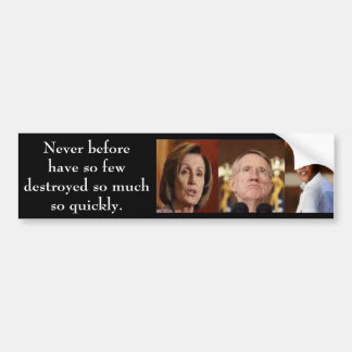 Obama Pelosi-Reid Never before Bumper Sticker
