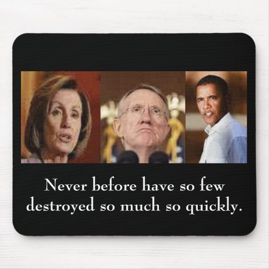 Obama Pelosi Reid Never before Mouse Pad