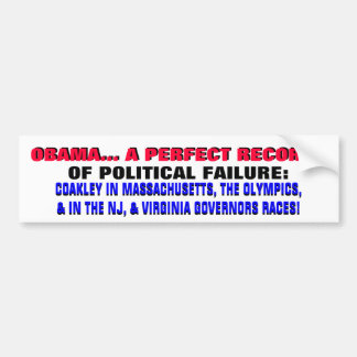 OBAMA..PERFECT RECORD OF POLITICAL FAILURE! BUMPER STICKER