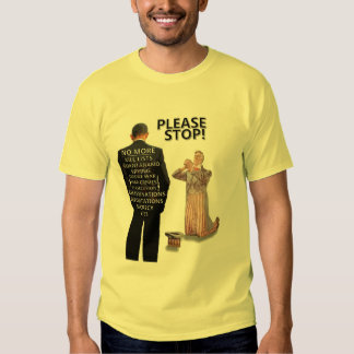 Obama: Please Stop! Tee Shirt