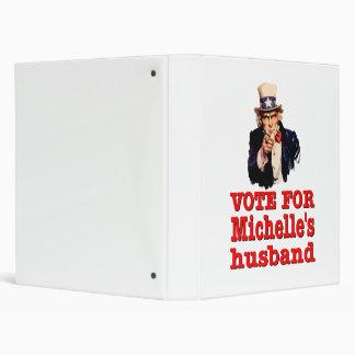 Obama political design Vote For Michelle's Husband 3 Ring Binder