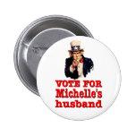 Obama political design Vote For Michelle's Husband Button