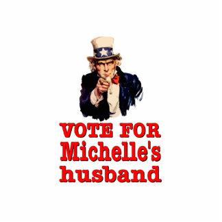 Obama political design Vote For Michelle's Husband Cutout