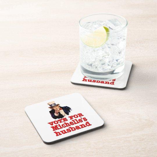 Obama political design Vote For Michelle's Husband Drink Coaster