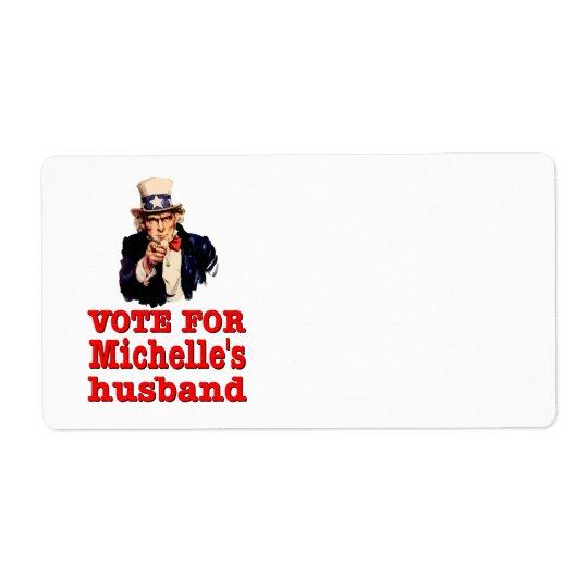 Obama political design Vote For Michelle's Husband Label
